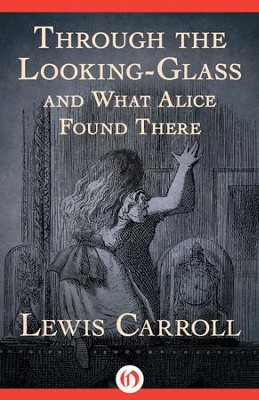 Through the Looking-Glass: and What Alice Found There - eBook  -     By: Lewis Carroll