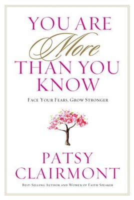 You Are More Than You Know: Face Your Fears, Find Your Strengths - eBook  -     By: Patsy Clairmont