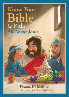 Know Your Bible for Kids: All About Jesus - eBook  -     By: Donna K. Maltese