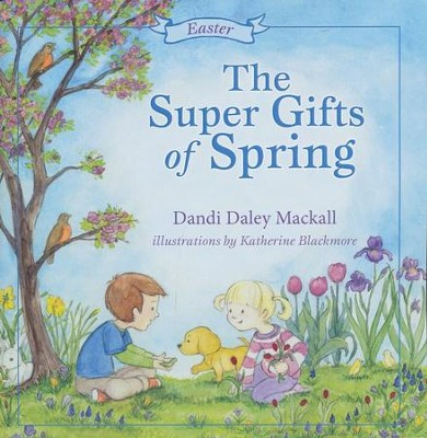 The Super Gifts of Spring: Easter - eBook  -     By: Dandi Mackall