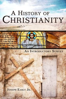 A History of Christianity: An Introductory Survey - eBook  -     By: Joseph Early