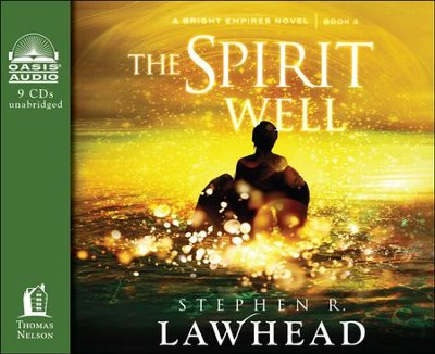 The Spirit Well Unabridged Audiobook on CD  -     By: Stephen R. Lawhead