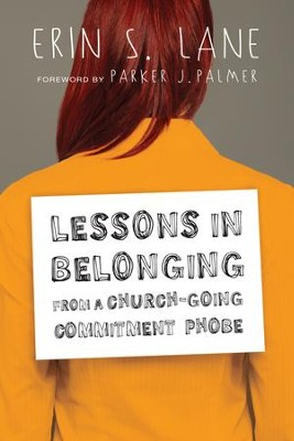 Lessons in Belonging from a Church-Going Commitment Phobe - eBook  -     By: Erin S. Lane