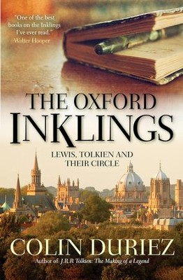 The Oxford Inklings: Lewis, Tolkien and their circle - eBook  -     By: Colin Duriez