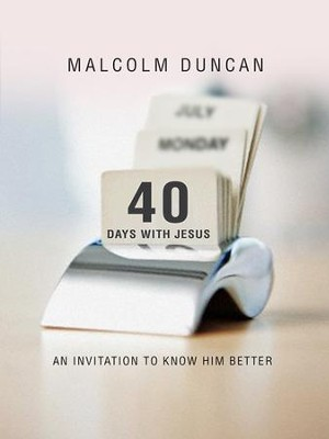 40 Days with Jesus: An invitation to know Him better - eBook  -     By: Malcolm Duncan