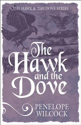 The Hawk and the Dove - eBook  -     By: Penelope Wilcock