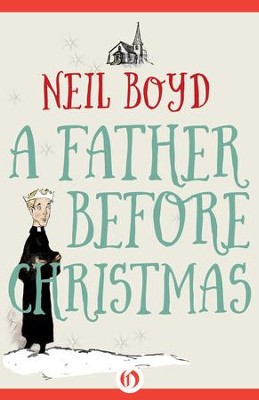 A Father Before Christmas - eBook  -     By: Neil Boyd