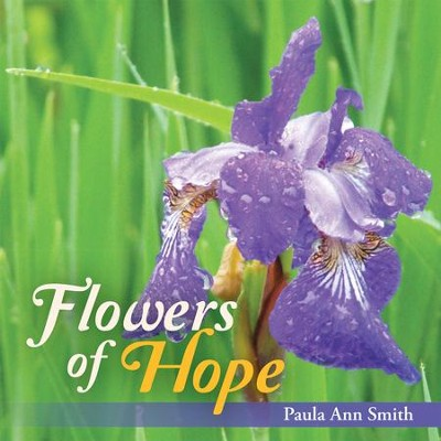 Flowers of Hope - eBook  -     By: Paula Smith