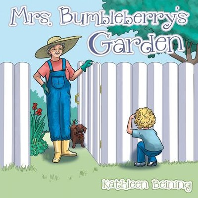 Mrs. Bumbleberrys Garden - eBook  -     By: Kathleen Beining