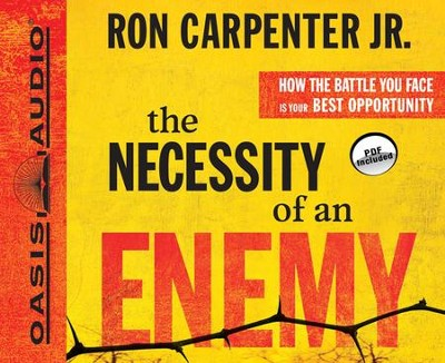 The Necessity of an Enemy: How the Battle You Face Is Your Best Opportunity Unabridged Audiobook on CD  -     By: Ron Carpenter