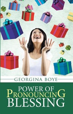Power of Pronouncing Blessing - eBook  -     By: Georgina Boye