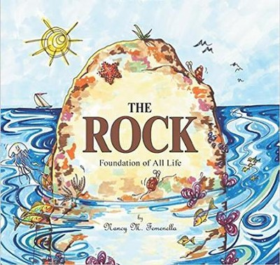 The Rock: Foundation of All Life  -     By: Nancy M. Femenella
