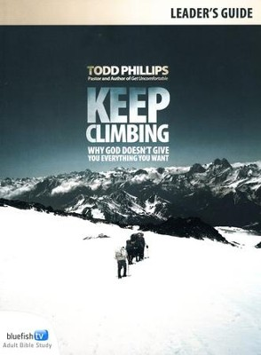 Keep Climbing Leader's Guide  -     By: Todd Phillips