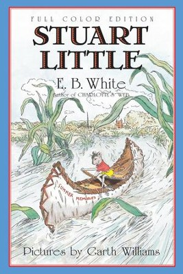 Stuart Little - eBook  -     By: E.B. White     Illustrated By: Garth Williams, Rosemary Wells