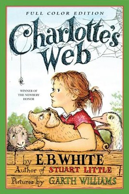 Charlotte's Web - eBook  -     By: E.B. White     Illustrated By: Garth Williams, Rosemary Wells