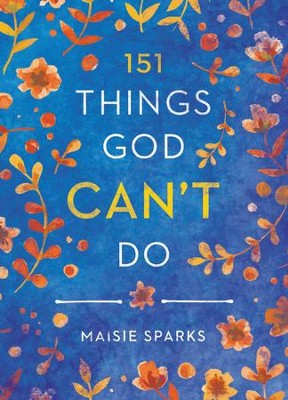 151 Things God Can't Do - eBook  -     By: Maisie Sparks