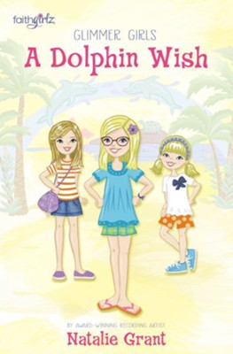 A Dolphin Wish  -     By: Natalie Grant