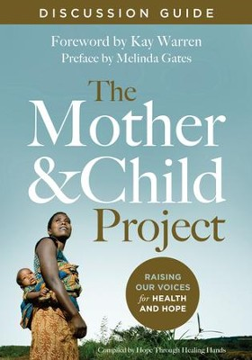 The Mother and Child Project Discussion Guide: Raising Our Voices for Health and Hope - eBook  -     By: Kay Warren