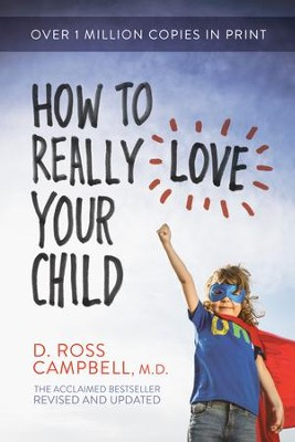 How to Really Love Your Child - eBook  -     By: Ross Campbell
