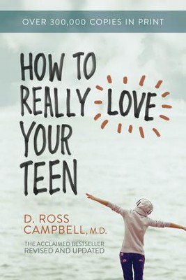 How to Really Love Your Teen - eBook  -     By: Ross Campbell