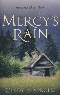 Mercy's Rain: An Appalachian Novel - eBook  -     By: Cindy K. Sproles