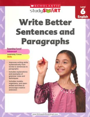 Scholastic Study Smart Write Better Sentences and Paragraphs Grade 6  -