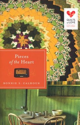 Pieces of the Heart, Quilts of Love Series #8   -     By: Bonnie Calhoun