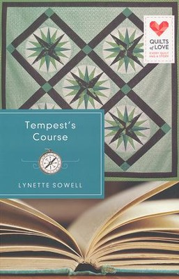 Tempest's Course, Quilts of Love Series #13   -     By: Lynette Sowell