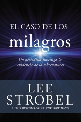 El Caso de los Milagros, Case for Miracles  -     By: Lee Strobel