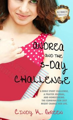 Andrea and the 5-Day Challenge - eBook  -     By: Cindy K. Green