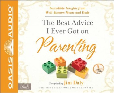 The Best Advice I Ever Got on Parenting: Incredible Insights from Well-known Moms and Dads Unabridged Audiobook on CD  -     By: Jim Daly