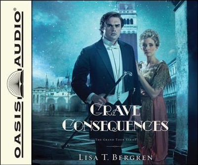 Grave Consequences: A Novel Unabridged Audiobook on CD  -     Narrated By: Jaimee Draper     By: Lisa T. Bergren