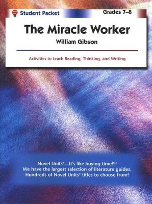The Miracle Worker, Novel Units Student Packet, Grades 7-8   -     By: William Gibson