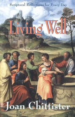 Living Well: Scriptural Reflections for Every Day   -     By: Joan Chittister