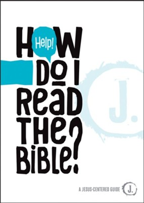 Help! How Do I Read the Bible?  -     By: Mikal Keefer