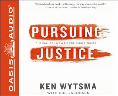 Pursuing Justice: The Call to Live and Die for Bigger Things Unabridged Audiobook on CD  -     By: Ken Wytsma