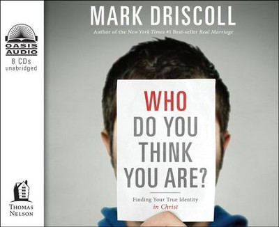 Who Do You Think You Are? Finding Your True Identity in Christ--Unabridged Audiobook on CD  -     By: Mark Driscoll