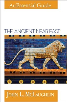 The Ancient Near East  -     By: John L. McLaughlin