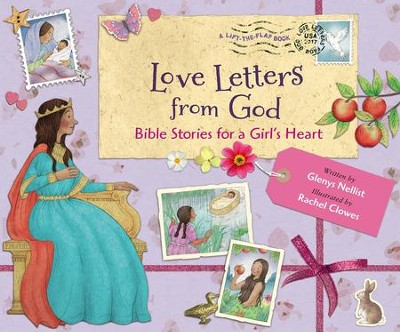 Love Letters from God: Bible Stories for a Girls Heart  -     By: Glenys Nellist     Illustrated By: Rachel Clowes