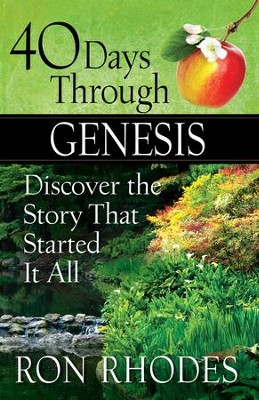 40 Days Through Genesis: Discover the Story That Started It All - eBook  -     By: Ron Rhodes