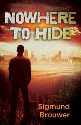 Nowhere to Hide - eBook  -     By: Sigmund Brouwer