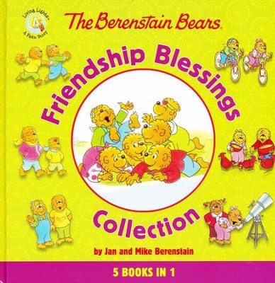The Berenstain Bears Friendship Blessings Collection  -     By: Jan Berenstain, Mike Berenstain