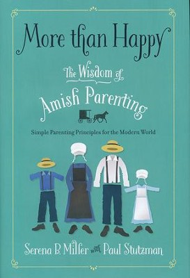 More Than Happy: The Wisdom of Amish Parenting  -     By: Serena Miller, Paul Stutzman