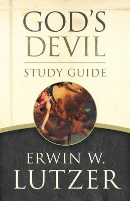 God's Devil Study Guide: The Incredible Story of How Satan's Rebellion Serves God's Purposes - eBook  -     By: Erwin W. Lutzer