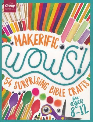Maker-ific WOWS! (ages 8-12): 54 Surprising Bible Crafts  -