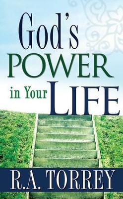 God's Power In Your Life - eBook  -     By: R.A. Torrey