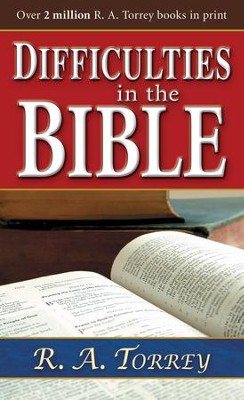 Difficulties In The Bible - eBook  -     By: R.A. Torrey