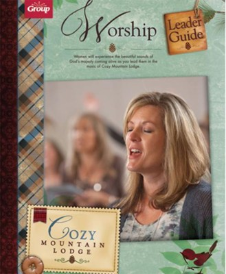 Cozy Mountain Lodge Worship Leader Guide  -