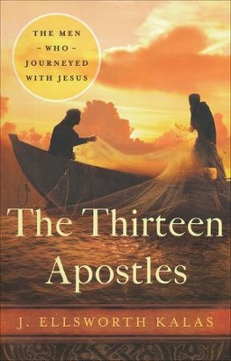 The Thirteen Apostles [J. Ellsworth Kalas]   -     By: J. Ellsworth Kalas