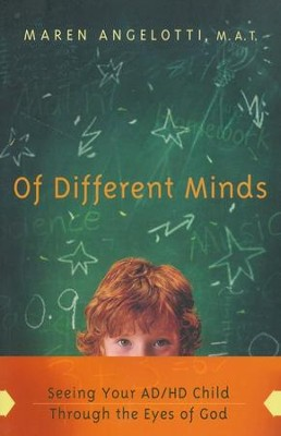 Of Different Minds: Seeing Your AD/HD Child Through the Eyes of God - eBook  -     By: Maren Angelotti M.A.T.